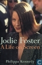 Jodie Foster, A Life on Screen