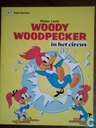 Woody Woodpecker in het circus
