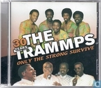 30 Years The Trammps Only The Strong Survive