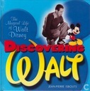 "Bucher - Isbouts, Jean-Pierre - The magical life of Walt Disney ""discovering Walt"