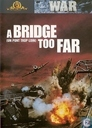 A Bridge Too Far / Un pont trop loin