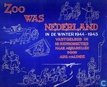Zoo was Nederland in de winter 1944-1945