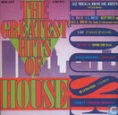 The Greatest Hits Of House