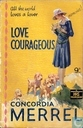 Love Courageous