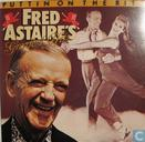 Astaire's greatest hits: Puttin' on the Ritz-Fred