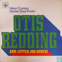 Here Comes Some Soul from Otis Redding and Little Joe Curtis
