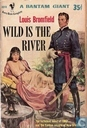 Wild is the river