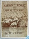 Masting & rigging the clipper ship & ocean carrier