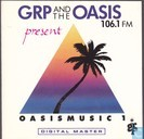 GRP and the Oasis present Oasis Music 1