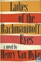 Ladies of the Rachmaninoff Eyes