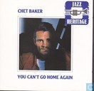 Platen en CD's - Baker, Chet - YOU CAN'T GO HOME AGAIN