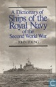 A Dictionary of Ships of the Royal Navy of the Second World War