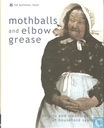 Mothballs and Elbow Grease