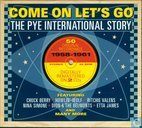 The Pye International Story - Come on Let's Go