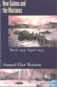 New Guinea and the Marianas March 1944 - August 1944