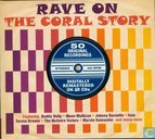 The Coral Story - Rave On