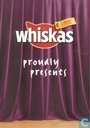 Whiskas proudly presents
