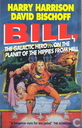Bill, the Galactic Hero... on the Planet of the Hippies from Hell