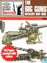 The Big Guns - Artillery 1914-1918