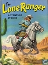 The Lone Ranger Adventures Stories