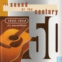 The sound of the century 1950-1959
