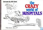 The Crazy World of Hospitals