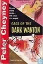 Case of the Dark Wanton