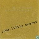 Your little secret
