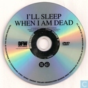 DVD / Video / Blu-ray - DVD - I'll Sleep When I Am Dead