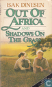Out of Africa + Shadows on the Grass
