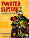 Twisted Sisters. Drawing the Line