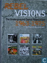 Rebel Visions. The Underground Comix Revolution 1963-1975n