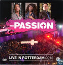 The Passion - Live in Rotterdam 2012