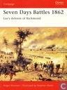 Seven Days Battles 1862 + Lee's defense of Richmond