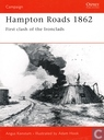 Hampton Roads 1862 + First clash of the Ironclads