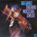 Thermonuclear Sweat