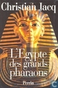 L'Egypte des grands Pharaons
