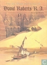 The Life, Works and Travels of David Roberts R.A.