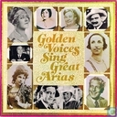 Golden Voices Sing Great Arias