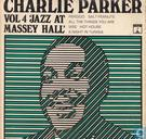 "Charlie Parker Vol 4 ""Jazz at Massey Hall"""