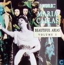 The World of Maria Callas: Beautiful Arias Volume 3