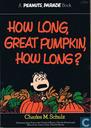 How long, great pumpkin, how long?