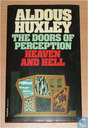 The Doors of Perception + Heaven and Hell
