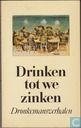 Drinken tot we zinken