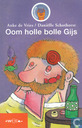 Oom holle bolle Gijs
