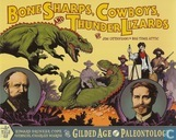 Bone Sharps, Cowboys and Thunder Lizards – A Tale of Edward Drinker Cope, Othniel Charles Marsh and the Gilded Age of Paleontology
