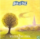 Bar le Duc Watermuziek 2