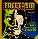 Facetasm – A Creepy Mix & Match Book of Gross Face Mutations!