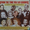 From The Time You Say Goodbye - 40 Hits Of The Fourties