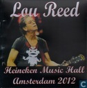 Lou Reed - Heineken Music Hall - Amsterdam 2012